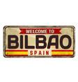 welcome to bilbao vintage rusty metal sign vector image vector image