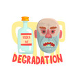 alcohol degradation bad habit alcoholism concept vector image vector image