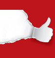 thumbs up ripped paper background vector image vector image