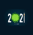 happy new year 2021 banner with covid-19 vaccine vector image vector image