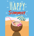 happy summer aloha tropical coconut cocktail with vector image