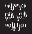 set of handwritten ink inscription miss you vector image vector image
