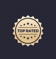 top rated badge gold on dark vector image
