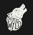 born wild wolf head on grunge background t-shirt vector image