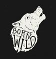born wild wolf head on grunge background t-shirt vector image vector image