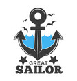 great sailor sea and anchor poster with text vector image