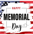 memorial day card usa brush paint banner vector image vector image