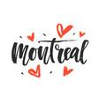 montreal modern city hand written brush lettering vector image vector image