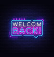 welcome back neon text back neon vector image