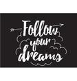 follow your dreams inscription greeting card vector image vector image