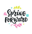 spring forward quote modern calligraphy vector image vector image