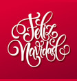 Feliz Navidad hand lettering decoration text for