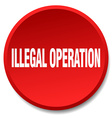 illegal operation red round flat isolated push vector image vector image