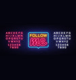 follow me neon text follow me neon sign vector image vector image