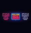 follow me neon text me neon sign vector image vector image