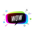 wow banner speech bubble poster vector image vector image