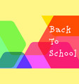 back to school color hexagon vector image