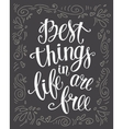 Best things in life are free vector image