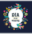 day of the dead dia de los moertos banner with vector image vector image