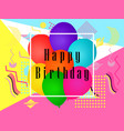 happy birthday balloons memphis style greeting vector image