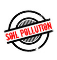 soil pollution rubber stamp vector image vector image
