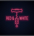 wine neon sign wine screw cap neon banner on wall vector image vector image