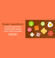 burger ingredients banner horizontal concept vector image vector image