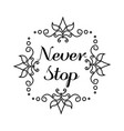 never stop lettering in hand draw frame vector image
