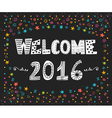 Happy New Year Welcome 2016 Cute greeting card vector image