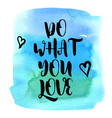 quote do what you love vector image