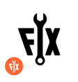 fix text logo with wrench for house fixing car vector image