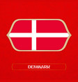 flag of denmark is made in football style vector image vector image