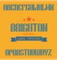 vintage label font named brighton vector image vector image