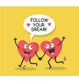hearts run towards a dream vector image vector image