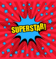 superstar comic wording template vector image vector image