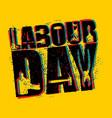 labor day emblem of grunge style international vector image