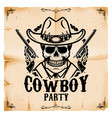 cowboy party poster template with old paper vector image vector image