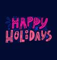happy holidays card design vector image