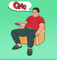 pop art fat man watching tv with remote controller vector image