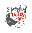 hand drawn lettering boo vibes halloween card vector image