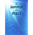travel quote on under water background with vector image vector image