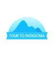 tour to patagonia - emblem in vector image vector image