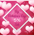 big valentines day sale 5 percent discounts with vector image