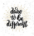 dare to be different hand drawn motivation vector image vector image