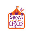 show the best circus logo design carnival vector image vector image