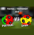 soccer game portugal vs spain vector image vector image
