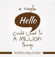 world hello day on white background vector image vector image