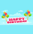 happy birthday on balloons flying in sky among vector image vector image