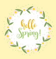 hello spring floral frame for text isolated on vector image