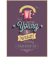 We are young poster vector image vector image